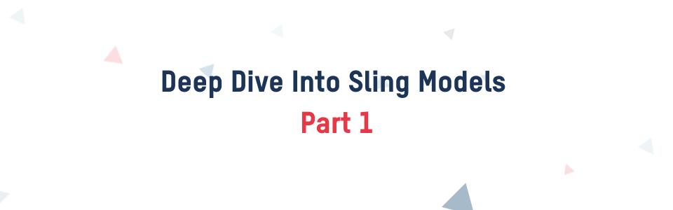 Deep diving into Sling models PT1
